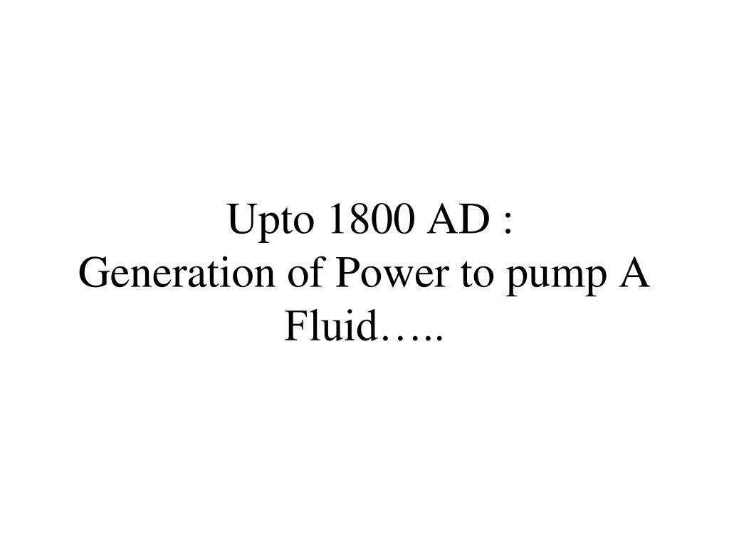 Upto 1800 AD :