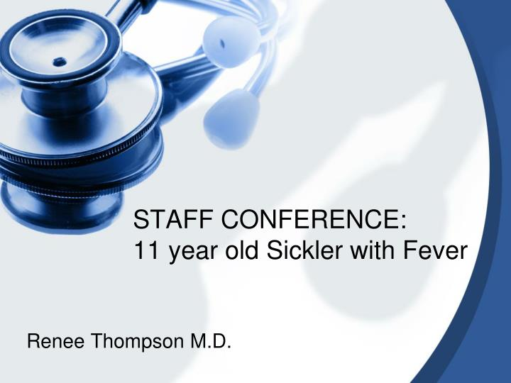 staff conference 11 year old sickler with fever n.