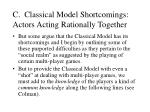 c classical model shortcomings actors acting rationally together