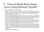 c classical model shortcomings actors acting rationally together21
