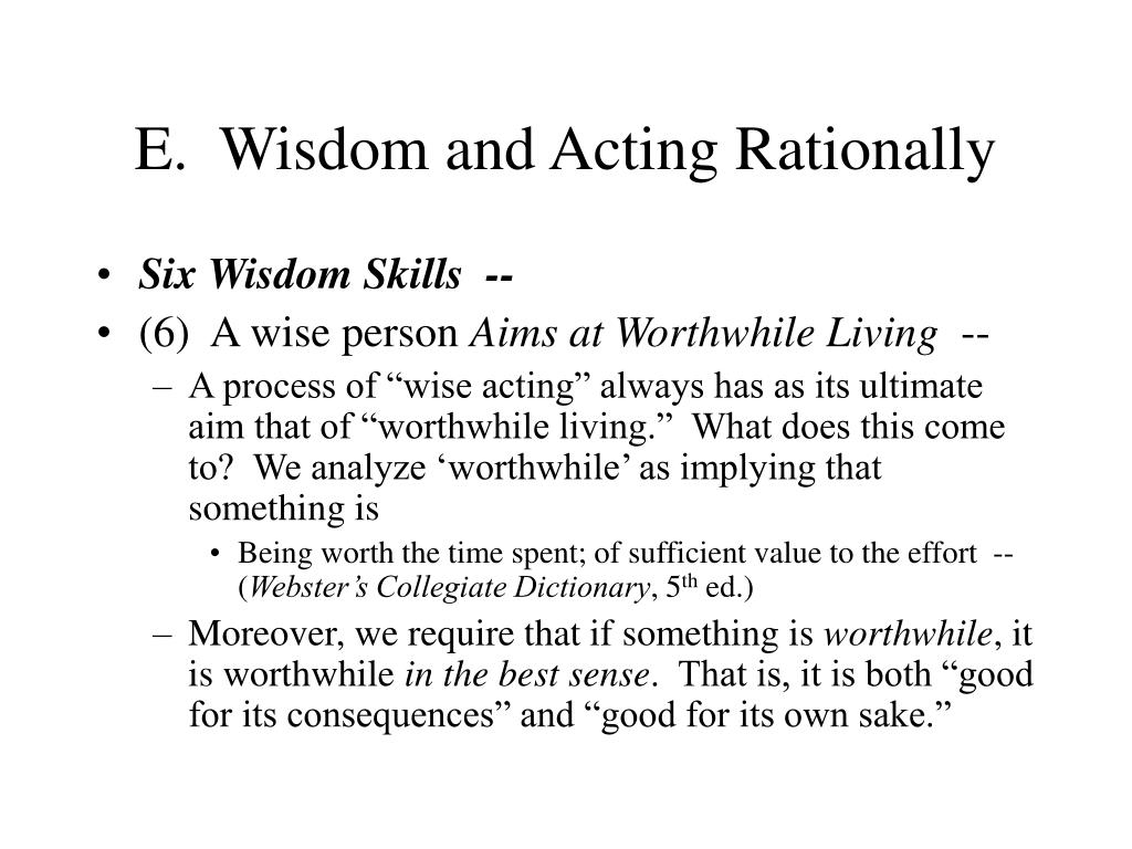 E.  Wisdom and Acting Rationally