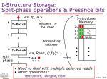 i structure storage split phase operations presence bits