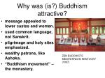 why was is buddhism attractive
