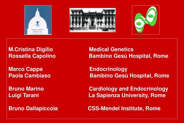 M.Cristina Digilio                        Medical Genetics