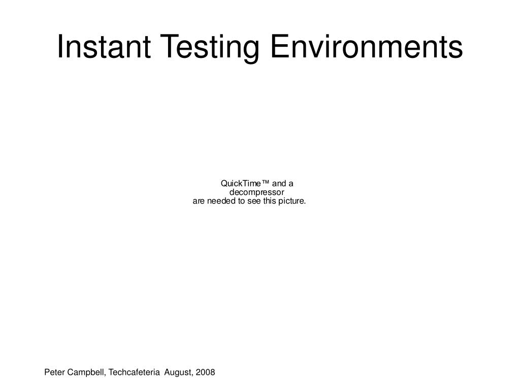 Instant Testing Environments