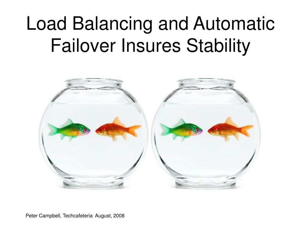 Load Balancing and Automatic Failover Insures Stability