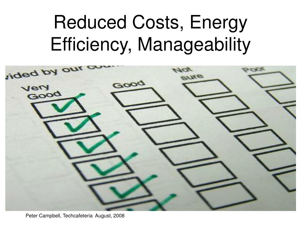 Reduced Costs, Energy Efficiency, Manageability