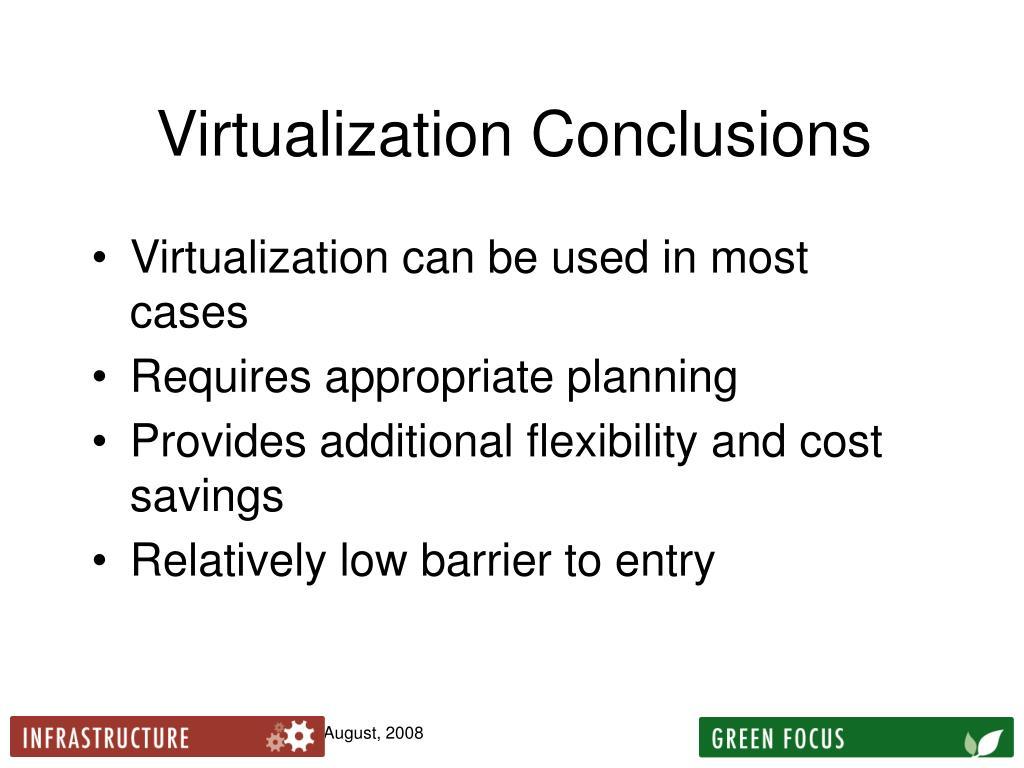 Virtualization Conclusions