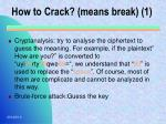 how to crack means break 1