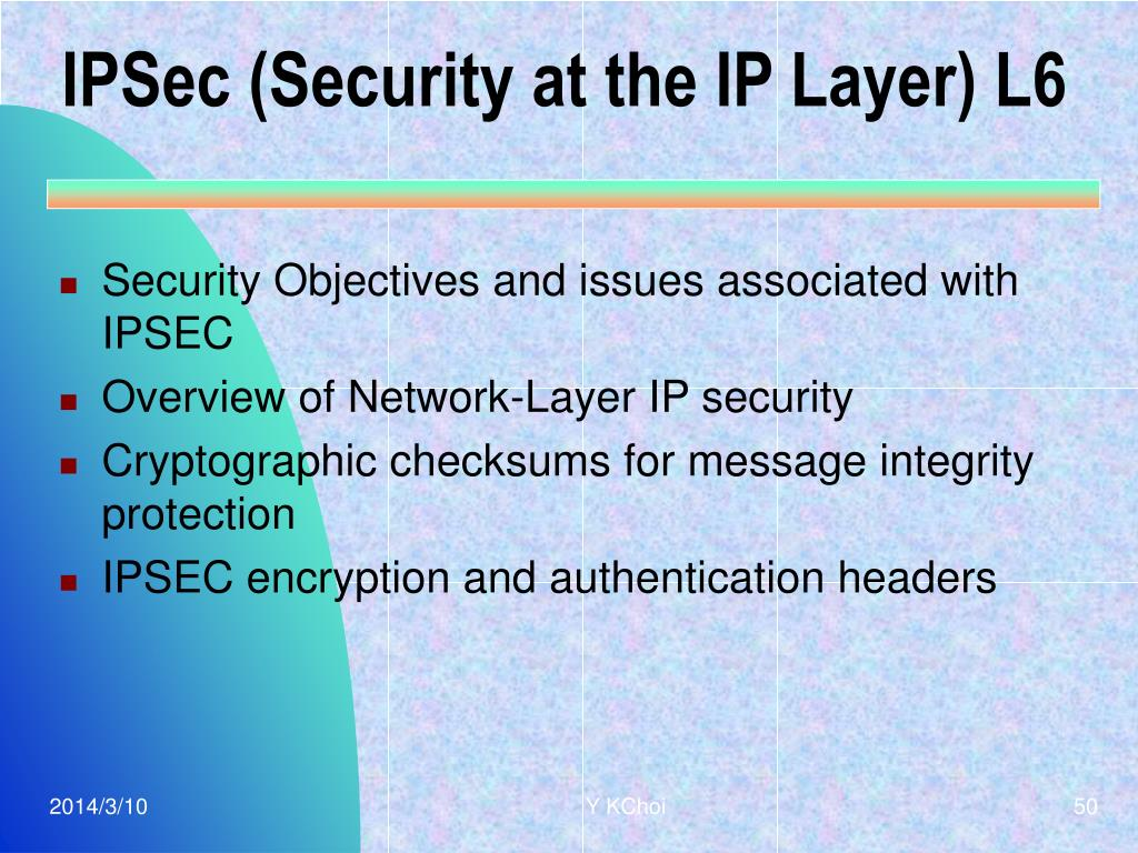 IPSec (Security at the IP Layer) L6