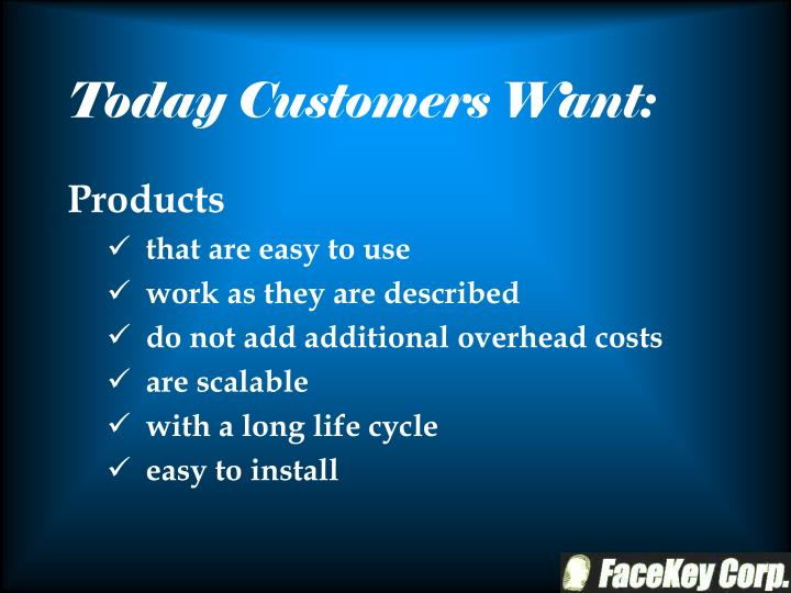 Today customers want