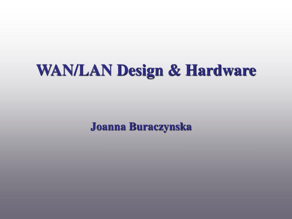 WAN/LAN Design & Hardware