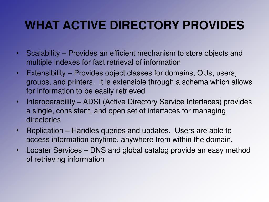 WHAT ACTIVE DIRECTORY PROVIDES