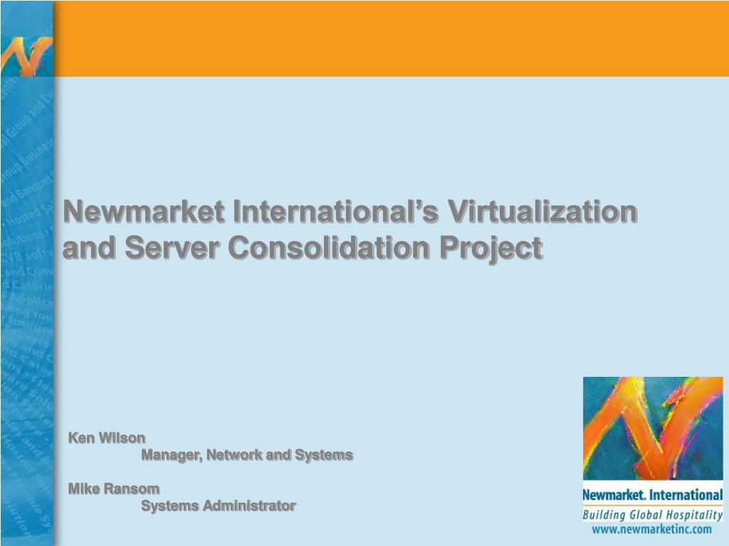 Newmarket International's Virtualization and Server Consolidation Project