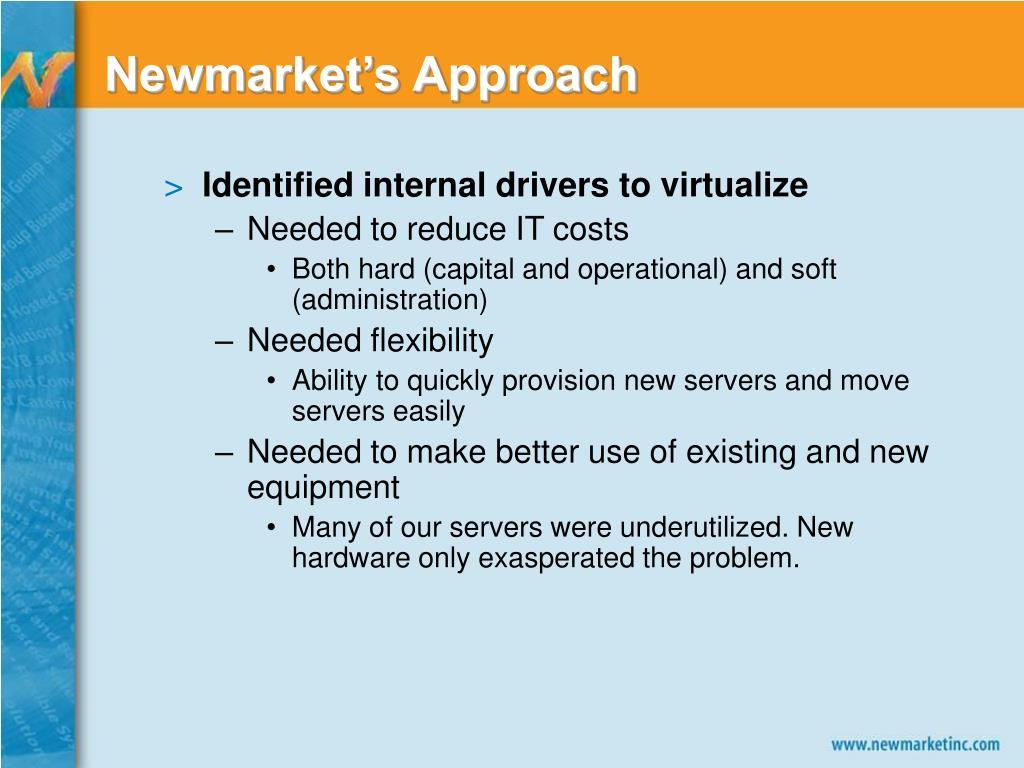 Newmarket's Approach