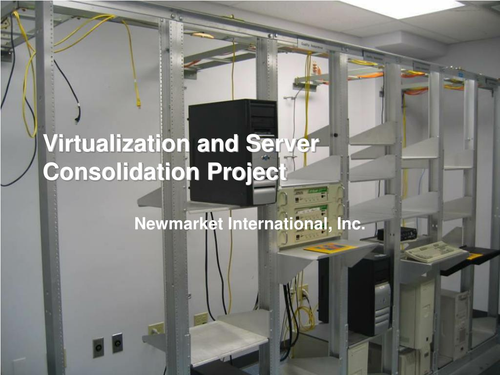 virtualization and server consolidation project l.