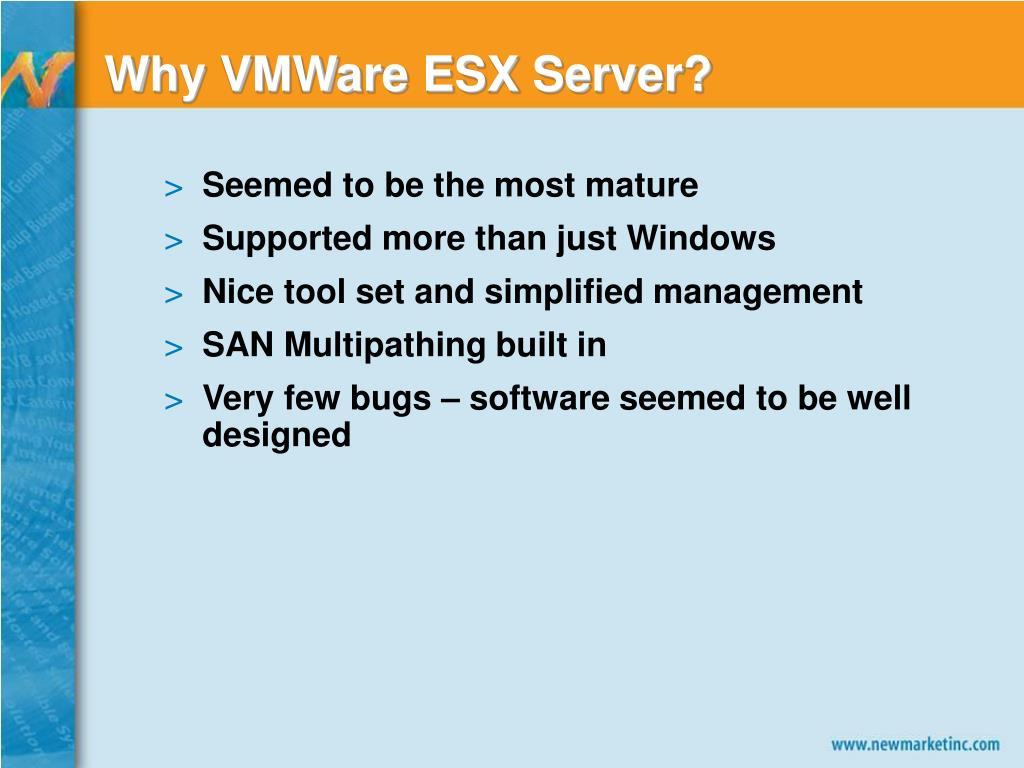 Why VMWare ESX Server?