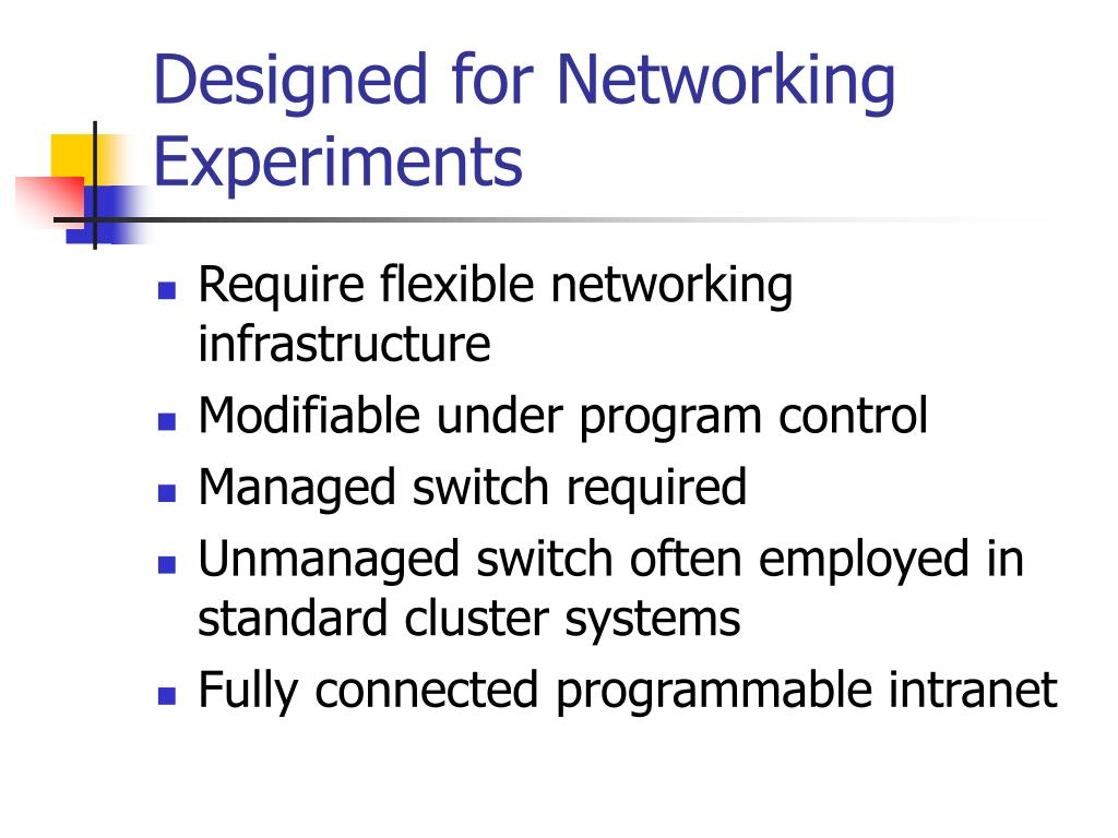 Designed for Networking Experiments