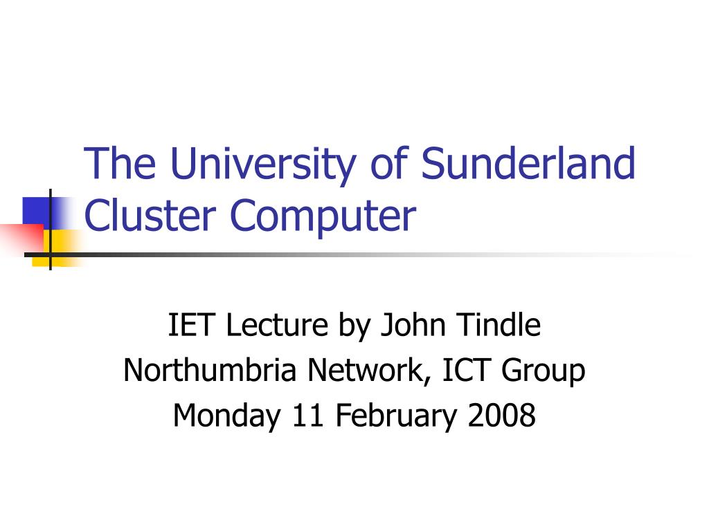 the university of sunderland cluster computer l.