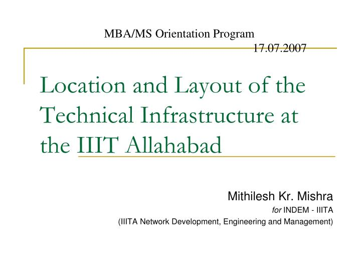 Location and layout of the technical infrastructure at the iiit allahabad