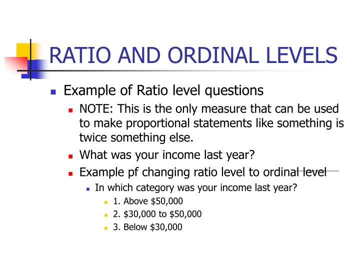 RATIO AND ORDINAL LEVELS