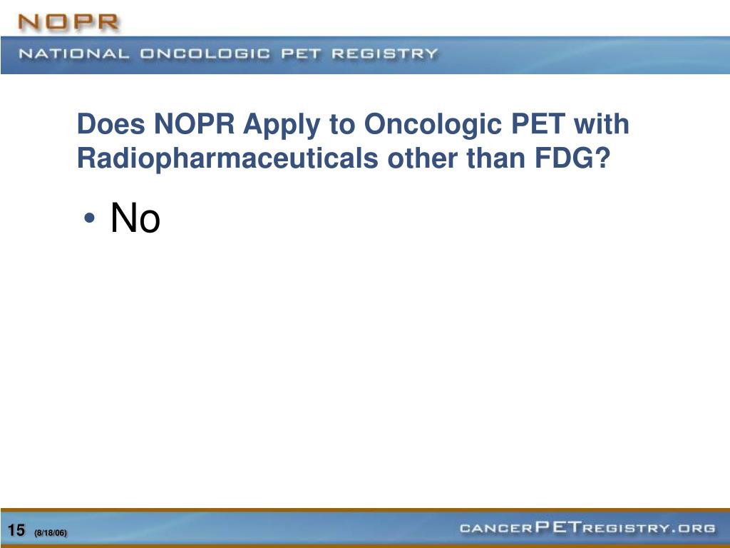 Does NOPR Apply to Oncologic PET with Radiopharmaceuticals other than FDG?