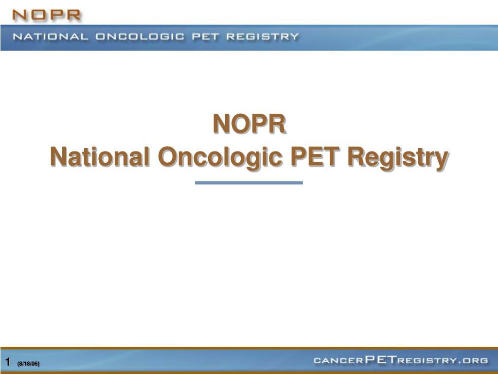 nopr national oncologic pet registry l.