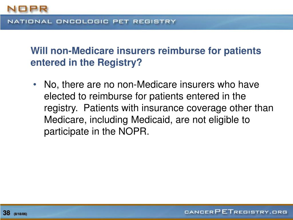 Will non-Medicare insurers reimburse for patients entered in the Registry?