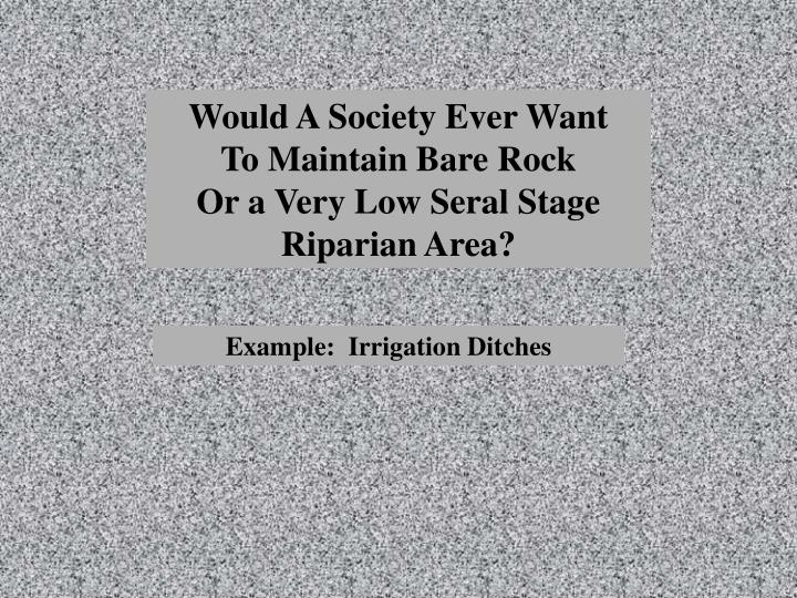 Would A Society Ever Want