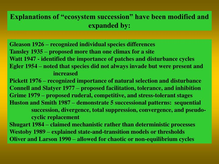 """Explanations of """"ecosystem succession"""" have been modified and expanded by:"""