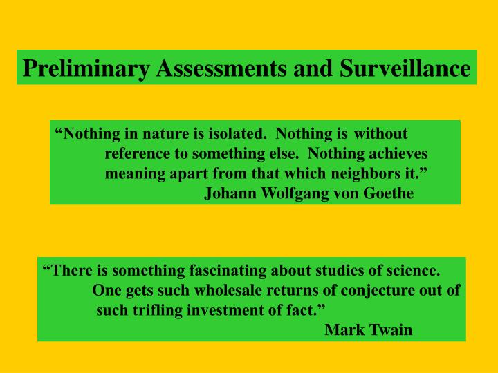 Preliminary Assessments and Surveillance