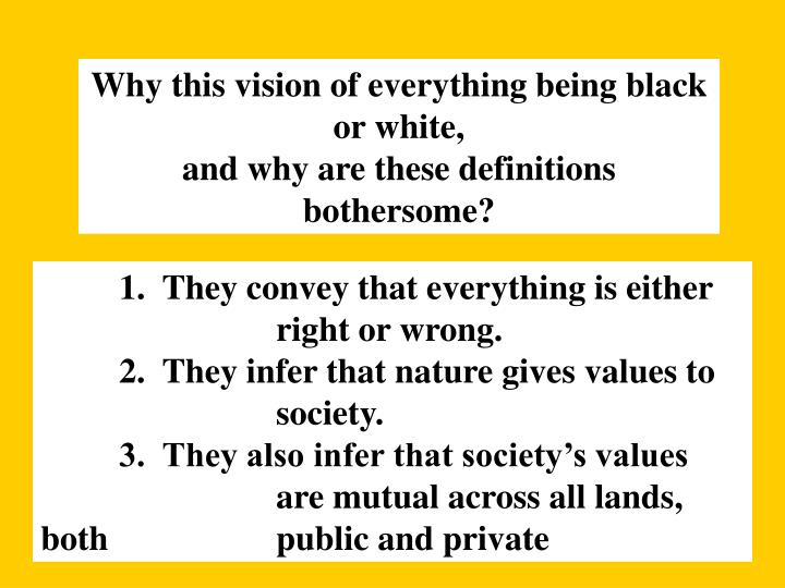 Why this vision of everything being black or white,
