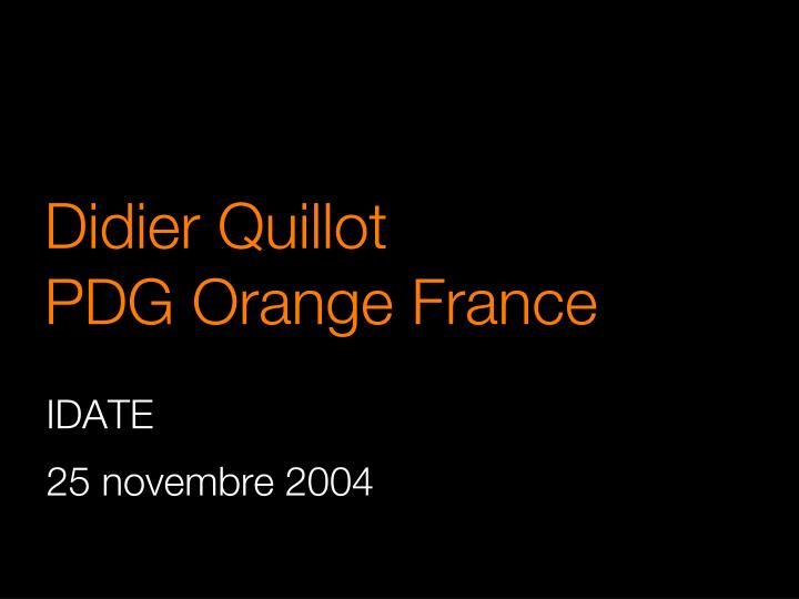 Didier quillot pdg orange france