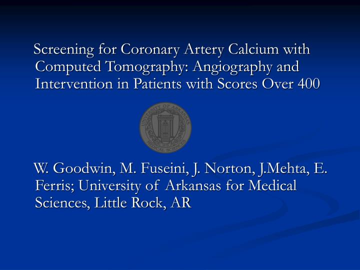 Screening for Coronary Artery Calcium with Computed Tomography: Angiography and Intervention in P...