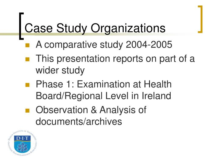 Case Study Organizations