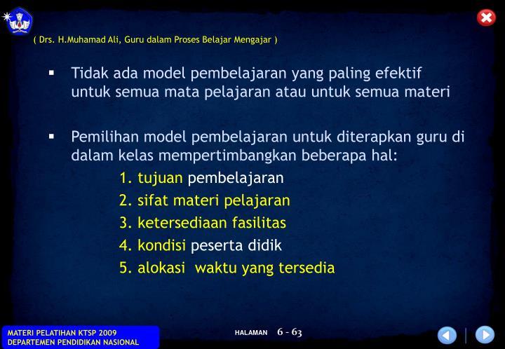 Tidak ada model pembelajaran yang paling efektif  untuk semua mata pelajaran atau untuk semua materi