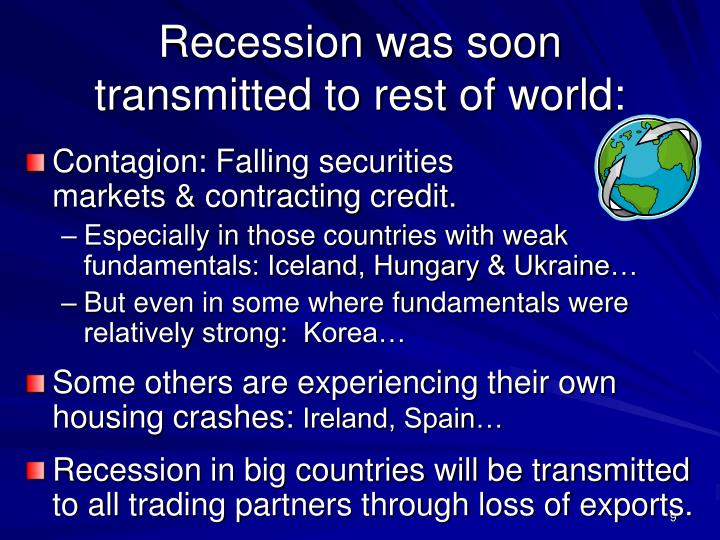 Recession was soon transmitted to rest of world: