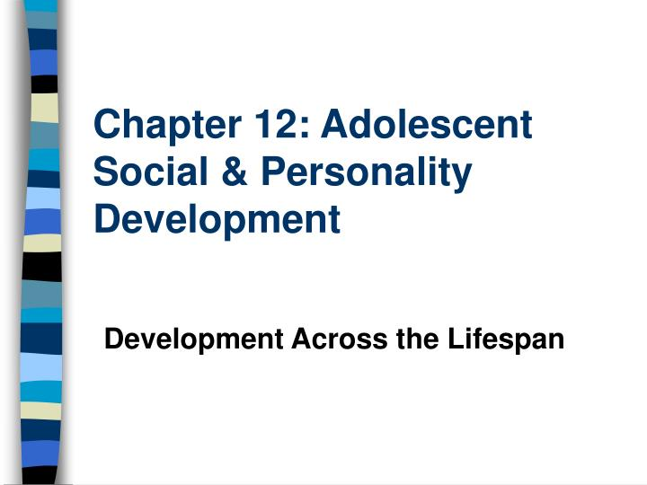chapter 12 adolescent social personality development n.