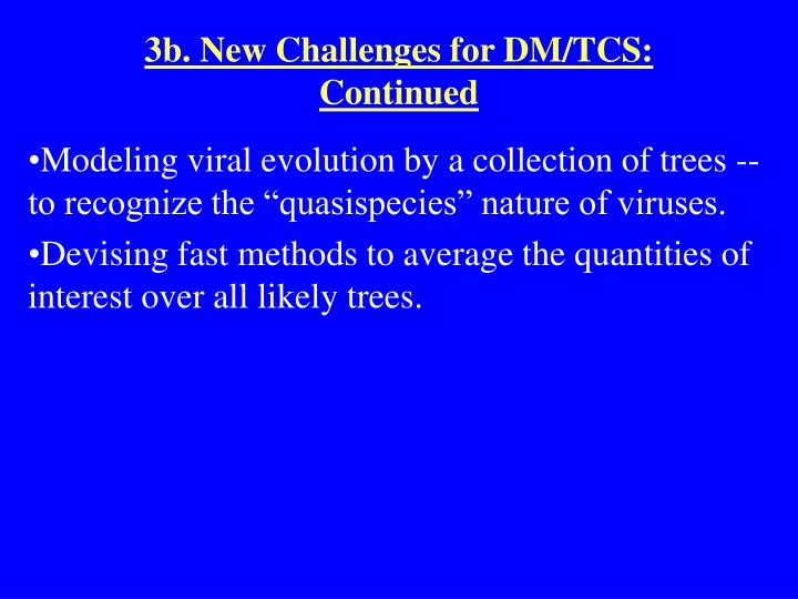 3b. New Challenges for DM/TCS: Continued