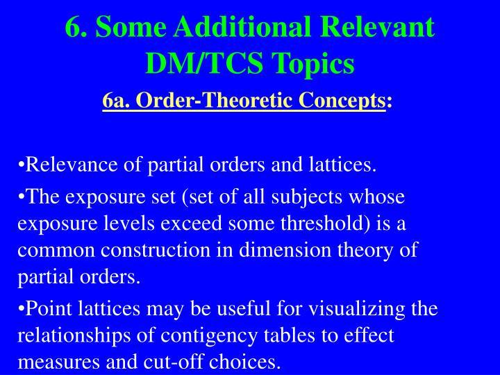 6. Some Additional Relevant DM/TCS Topics