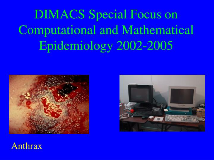 DIMACS Special Focus on Computational and Mathematical Epidemiology 2002-2005