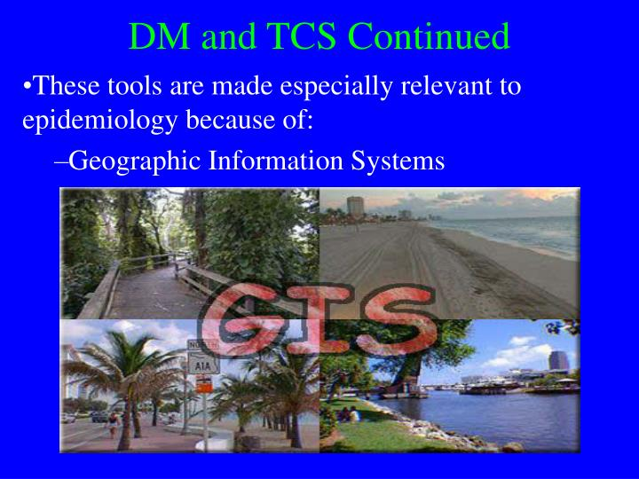 DM and TCS Continued