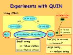 experiments with quin