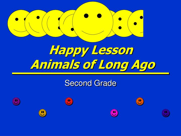 happy lesson animals of long ago n.