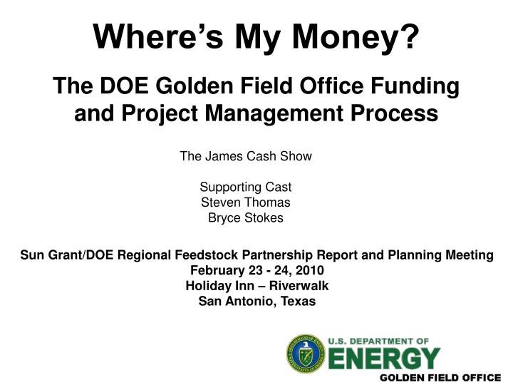 where s my money the doe golden field office funding and project management process n.