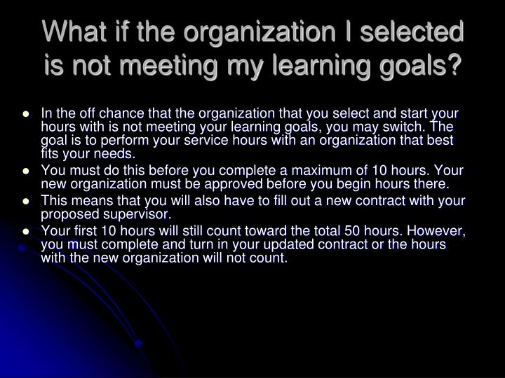 What if the organization I selected is not meeting my learning goals?