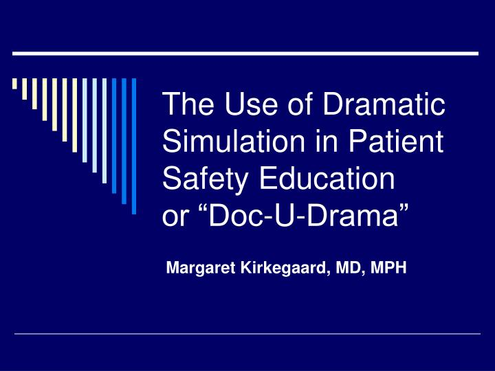 the use of dramatic simulation in patient safety education or doc u drama n.