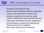 sme voices about c b check