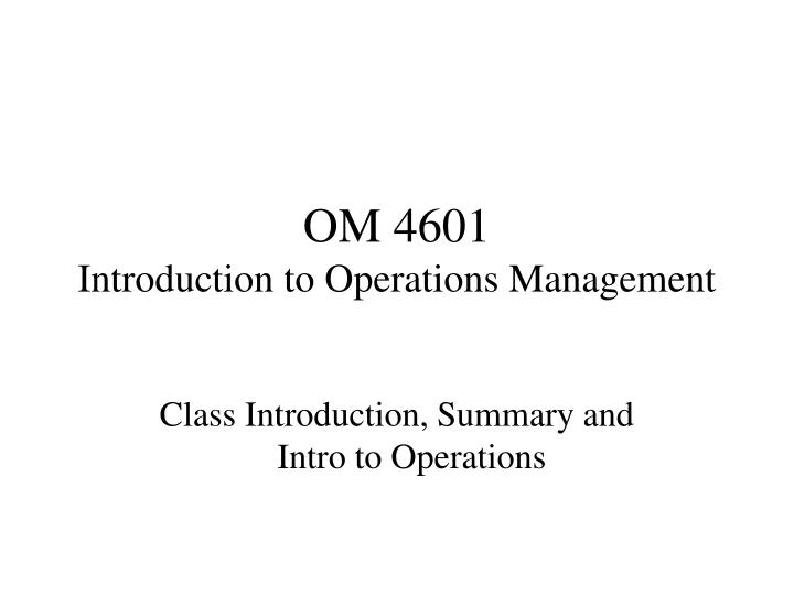 om 4601 introduction to operations management n.