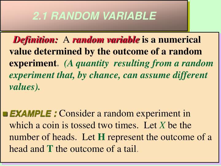 2.1 RANDOM VARIABLE